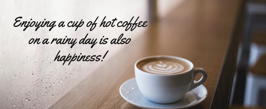 Enjoying a cup of hot coffee on a rainy day is also happiness - Cooking Revived