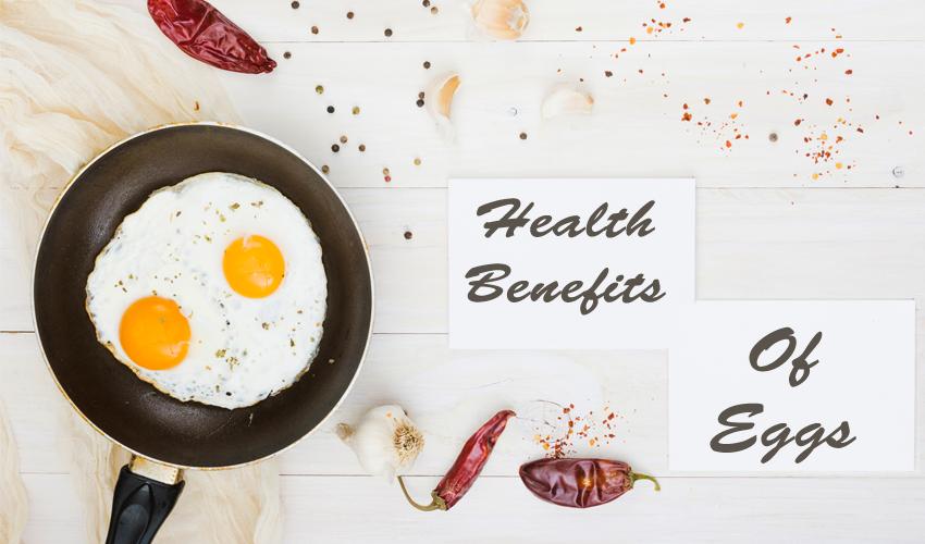 Eggs - Health Benefits